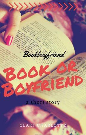 Bookboyfriend - book or boyfriend by clari_charlotte