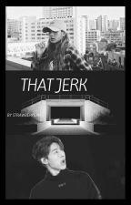 THAT JERK { Hanbin x Lisa } by strawberyeah