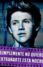 Simplemente No Quiero Extrañarte Esta Noche | Niall Horan | 1° y 2° Temporada by DiWift13