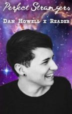 Perfect Strangers (A Dan Howell x Reader Novel) by ningalouise
