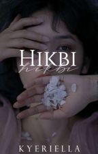 HIKBI | ✔ by feminovelist