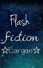 Flash Fiction by Cargan
