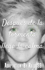 Despues De La Tormenta Llega La Calma (Niall y tu) by Rojas99