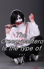 The creepypastero is the type of... by AbrilPH