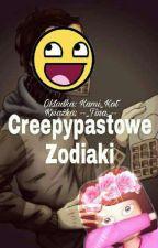 Creepypastowe Zodiaki! [Zakończone] by nienormalna_tina