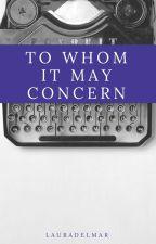 To Whom It May Concern~A Westbury Tale~ by lauradelmar
