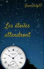 Les étoiles attendront by Yumihdp15