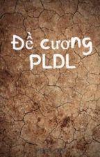 Đề cương PLDL by PEA1109