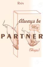 ALWAYS BE MY PARTNER (HOPE) by Rain_rahmainda90