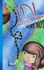 LONG DISTANCE LOVE? WHY NOT?! by Rain_rahmainda90