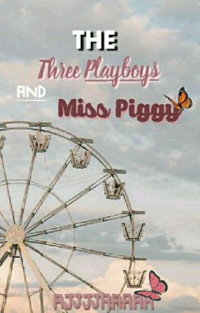 The Three Playboys And Ms. Piggy by Ajjjjaaaaa