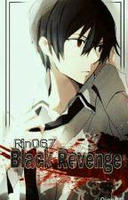 * black revenge * by Rin067