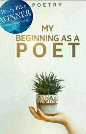 MY BEGINNING AS A POET by -awaits-for-destiny