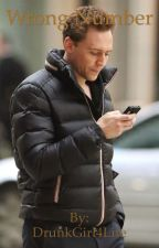Wrong Number (A Tom Hiddleston Fan Fic) by DrunkGirl4Life