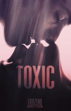 Toxic  #Onregelmatige updates! by FrozenB