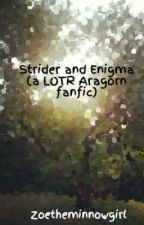 Strider and Enigma (a LOTR Aragorn fanfic) by Zivtheminnow