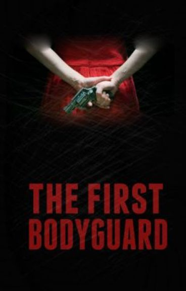 The 'First' Bodyguard (Under Heavy Editing) (June)