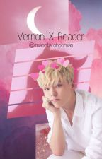 Completed ✅ || Vernon X Reader || Being Friends with my Bias' sister by JustYourWeirdPotato