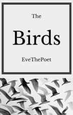 The Birds by EveThePoet