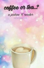 coffee or tea..?|jaehee X reader fanfic| by senpais_NYA