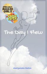 The Day I Flew  by AlexzandraSlaton