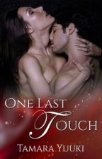 One Last Touch by TamaraYuuki