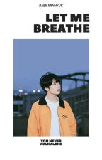 Let Me Breathe  [Jungkook BTS]  by baek_minhyuk