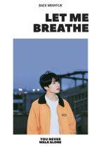 Let Me Breathe  [Jungkook BTS]  by baek_minhyuk