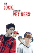 The Jock and His Pet Nerd (Chanbaek Fanfic) [COMPLETED] by LittleBaoziUnicorn