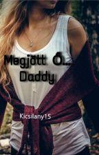 Megjött Ő...Daddy by kicsilany15
