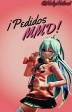 ¡Pedidos MMD! (pausado) by MelyMelon6
