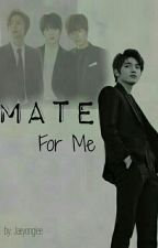 Mate For Me by Jaeyongiee
