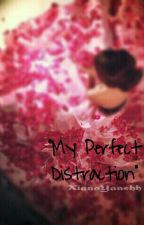My Perfect Distraction by XianaYanehh