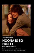 「Noona is so pretty 」JK by mayprilde