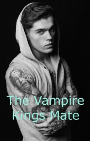 The Vampire Kings Mate by WolfyGurl16