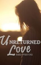 Unreturned Love (One shot) by rielovesyou