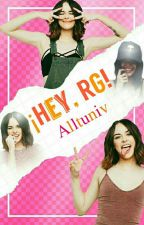 ¡Hey, RG! by Alltuniv