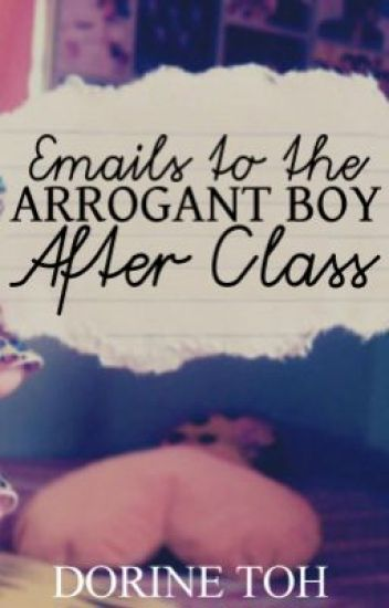Emails to the Arrogant Boy After Class