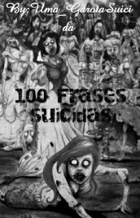 100 Frases Suicidas Melhores Amigas De Um Suicida Duas Frases