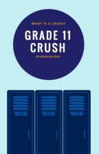 Grade11 crush | ✓ by Donotswag