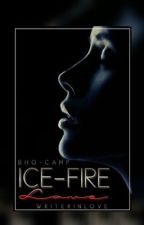 "BHO-CAMP Fan Fiction ""Ice-Fire Love"" (ON FREAKING HOLD) by writerinlove"