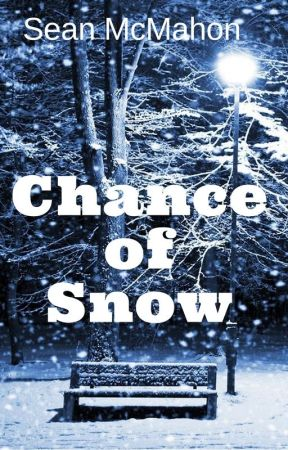 Chance of Snow (#LitFicContest) by SeanMcMahon