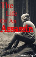 The Life of an Assassin by IvoryAuthor
