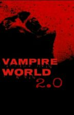 Vampire World 2.0 by Miriamk8