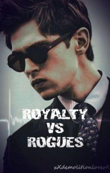 Royalty vs Rogues