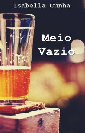 Meio Vazio by BellaCunha