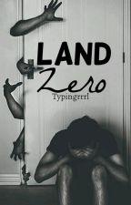 Land Zero by Typingrrrl