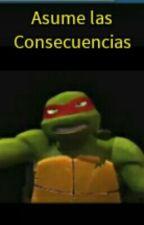Asume las Consecuencias... by barbaragrayson12