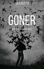 Goner (don't let me be) by heylaurita