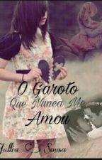 O Garoto Que Nunca Me Amou by jullia_Sousa343